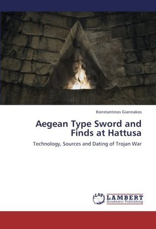 Aegean Type Sword and Finds at Hattusa  by  Konstantinos Giannakos