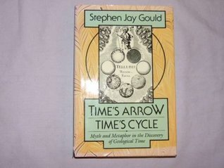 Times Arrow, Times Cycle: Myth and Metaphor in the Discovery of Geological Time,  by  Stephen Jay Gould