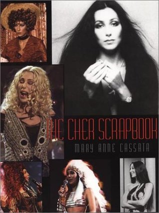 The Cher Scapbook  by  Mary Anne Cassata