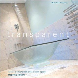 Transparent: Contemporary Interior Design Elements  by  Elspeth Pridham