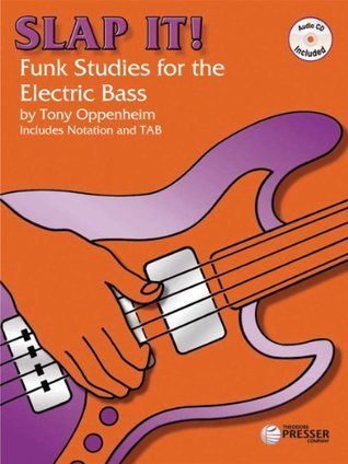 Slap It: Funk Studies for the Electric Bass - BK/CD  by  Tony Oppenheim
