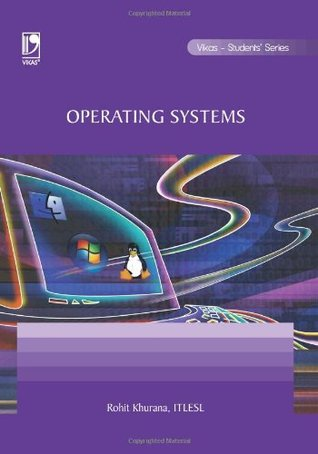 Operating Systems  by  Rohit Khurana