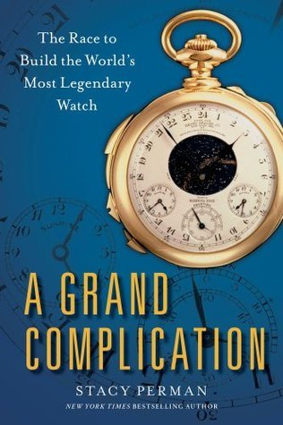Grand Complication  by  Stacy Perman