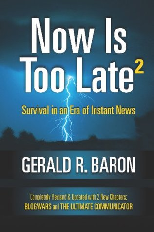 Now Is Too Late 2  by  Gerald R. Baron