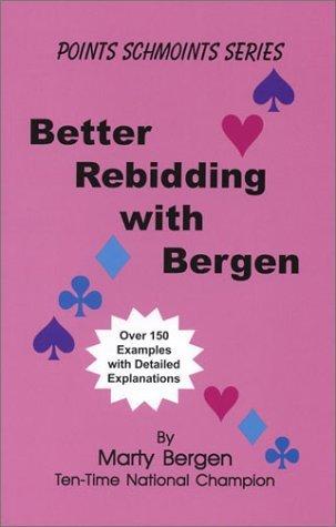Better Rebidding with Bergen  by  Marty Bergen