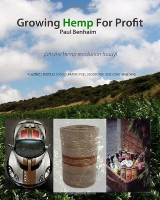Growing Hemp For Profit: join the hemp revolution today Paul Benhaim