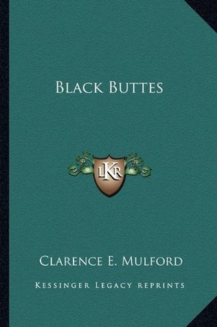 Black Buttes  by  Clarence E. Mulford