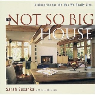 The Not So Big House Book  by  Sarah Susanka