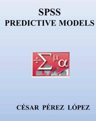 SPSS. Predictive Models  by  César Pérez López