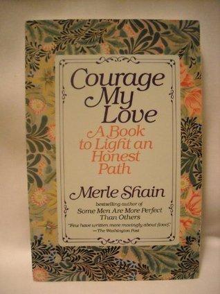 Courage My Love Merle Shain