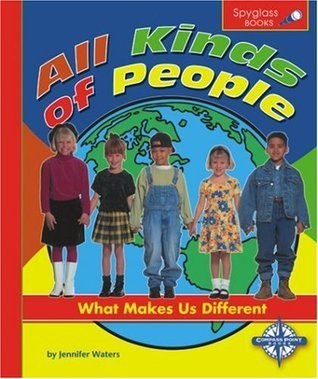 All Kinds of People: What Makes Us Different  by  Jennifer Waters