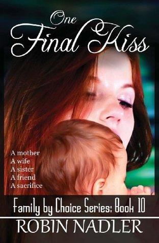 One Final Kiss Robin Nadler