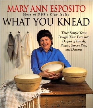 What You Knead Mary A. Esposito