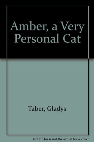 Amber, A Very Personal Cat  by  Gladys Taber
