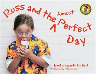 Russ and the Almost Perfect Day Janet Elizabeth Rickert