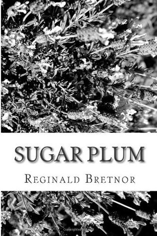 Sugar Plum  by  Reginald Bretnor