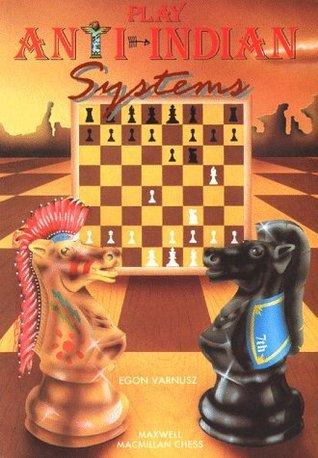 Play Anti-Indian Systems (Cadogan Chess Books) Egon Varnusz