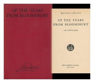 Up The Years From Bloomsbury: An Autobiography. George. Arliss