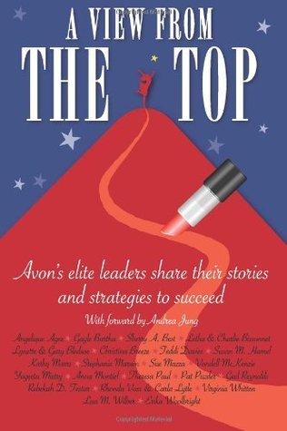 A View From The Top: Avons elite leaders share their stories and strategies to succeed Lisa M Wilber