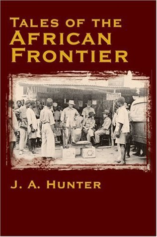 Tales of the African Frontier  by  John A. Hunter