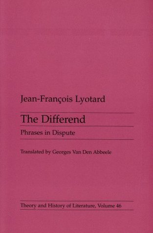 Differend: Phrases in Dispute Jean-François Lyotard