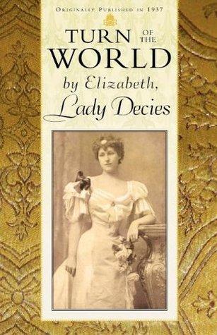 Turn of the World Elizabeth Wharton Drexel - lady Decies