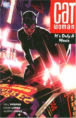Catwoman, Vol. 6: Its Only a Movie  by  Will Pfeifer