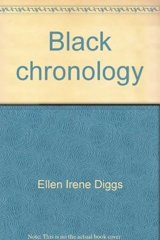 Black chronology: From 4000 B.C. to the abolition of the slave trade  by  Ellen Irene Diggs