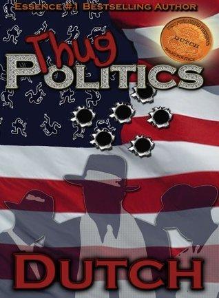Thug Politics  by  Dutch