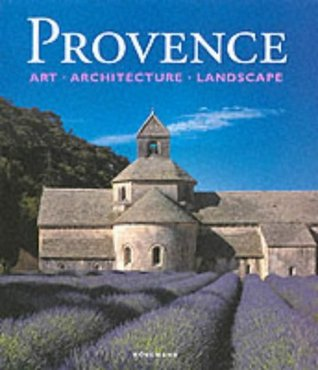 Provence: Art, Architecture and Landscape Rolf Toman