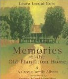 Memories of the Old Plantation Home: A Creole Family Album  by  Laura Locoul Gore