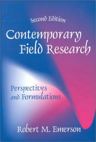 Contemporary Field Resarch: Perspectives and Formulations  by  Robert M. Emerson