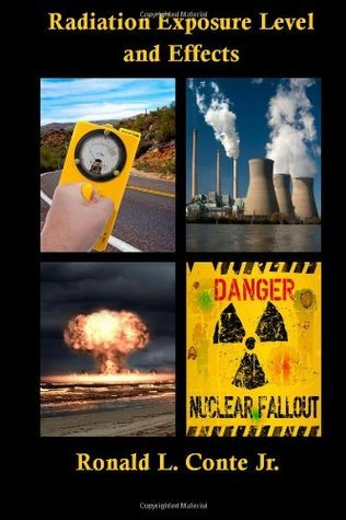 Radiation Exposure Level and Effects Ronald L. Conte Jr.