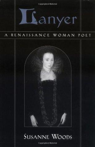 Lanyer: A Renaissance Woman Poet  by  Susanne Woods