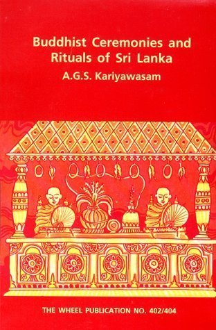 Buddhist Ceremonies and Rituals of Sri Lanka A.G.S. Kariyawasam