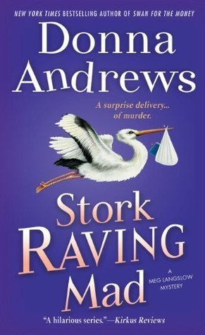 Stork Raving Mad: A Meg Langslow Mystery  by  Donna Andrews