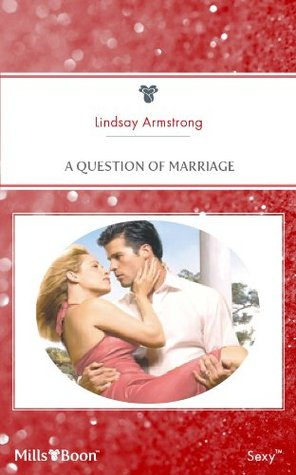A Question Of Marriage Lindsay Armstrong