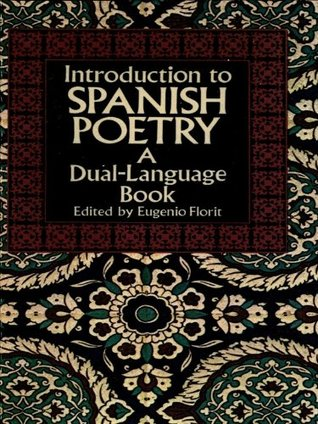 Introduction to Spanish Poetry: A Dual-Language Book: A Dual-Language Book  by  Eugenio Florit