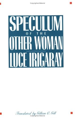 This Sex Which is Not One  by  Luce Irigaray