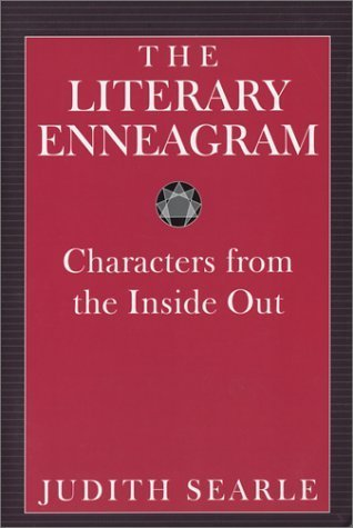 The Literary Enneagram: Characters from the Inside Out Judith Searle