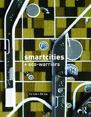 Smartcities and Eco-Warriors C.J. Lim