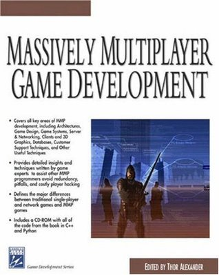 Massively Multiplayer Game Development  by  Thor Alexander