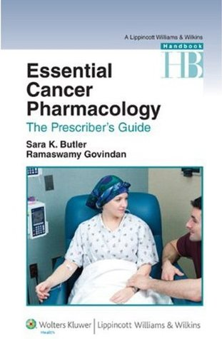 Essential Cancer Pharmacology: The Prescribers Guide (Lippincott Williams & Wilkins Handbook)  by  Sara K. Butler