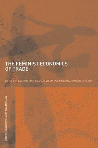 Feminist Economics of Trade (Routledge IAFFE Advances in Feminist Economics)  by  Irene Van Staveren