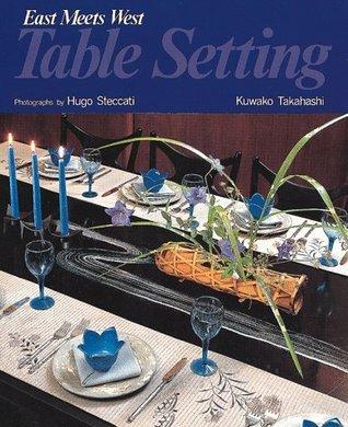 Table Setting: East Meets West Kuwako Takahashi