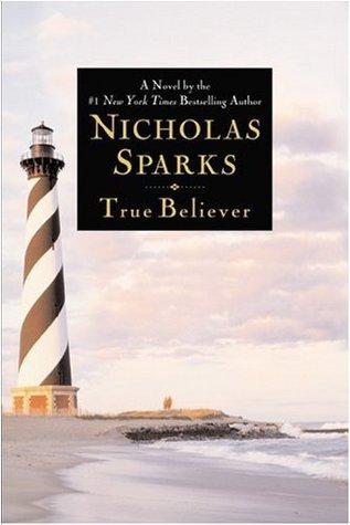 True Believer: 1  by  Nicholas Sparks