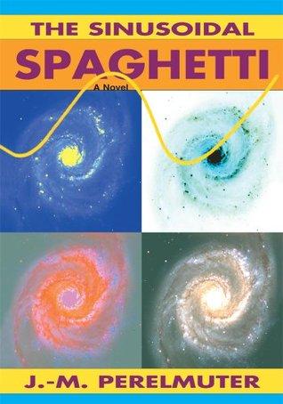The Sinusoidal Spaghetti J M Perelmuter