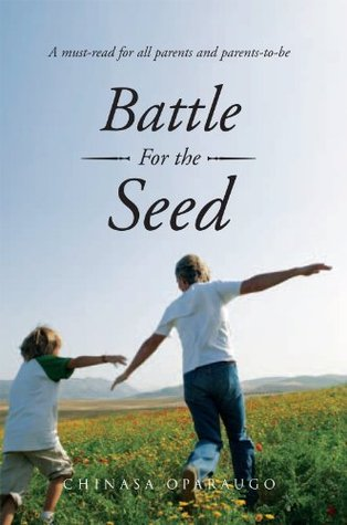 Battle For the Seed  by  Chinasa Oparaugo