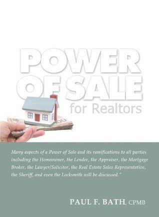 Power of Sale for Realtors  by  Paul F. Bath