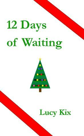 12 Days of Waiting Lucy Kix